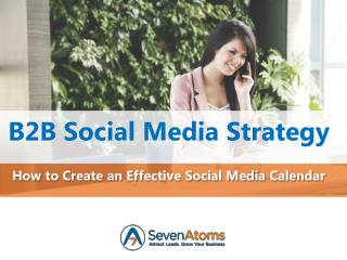 B2B Social Media Strategy 101: How to Create an Effective Social Media Calendar