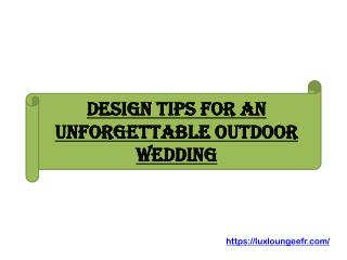 Design Tips for an Unforgettable Outdoor Wedding
