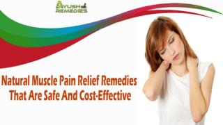 Natural Muscle Pain Relief Remedies That Are Safe And Cost-Effective