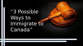 3 Possible Ways for Immigration to Canada
