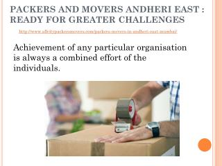 Packers and movers Andheri East : ready for greater challenges