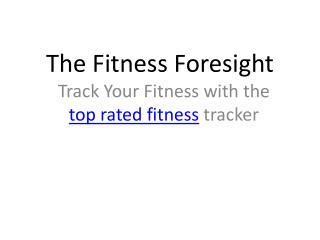 The Fitness Foresight