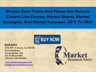 Drones: Even Trains And Planes Use Remote Control Like Drones Market 2016: Global Industry Size, Share, Growth, Analysis