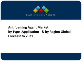 Antifoaming Agent Market worth 6.59 Billion USD by 2021