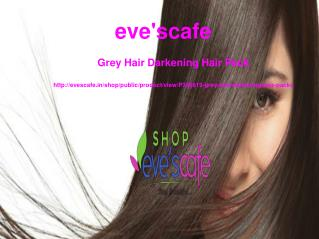 Buy Evescafe Grey Hair Darkening Hair Pack