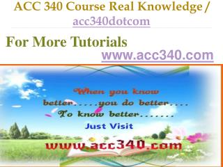 ACC 340 Course Real Tradition,Real Success / acc340dotcom