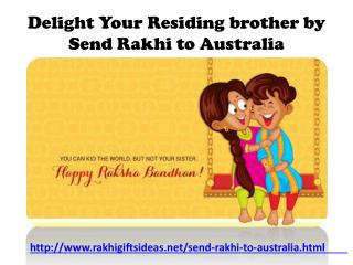 Celebrate this rakhi in Australia by send rakhi to Australia