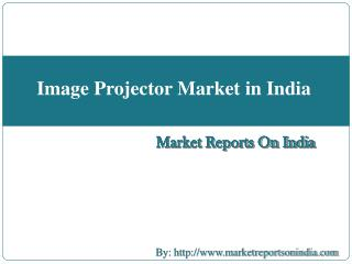 Image Projector Market in India