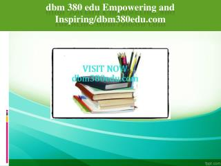 dbm 380 edu Empowering and Inspiring/dbm380edu.com