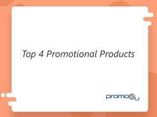Top 4 Promotional Products