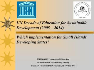 UN  Decade  of Education for  Sustainable  Development  (2005 – 2014) Which implementation for Small Islands Developin