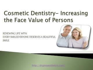 Cosmetic Dentistry- Increasing the Face Value of Persons