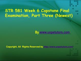 STR 581 Week 6 Capstone Final Exam
