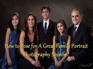How to pose for a great family portrait photography session