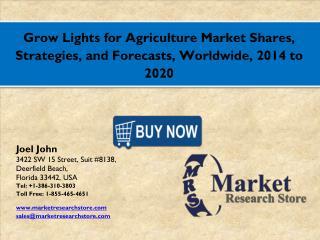 Grow Lights for Agriculture Market 2016: Global Industry Size, Share, Growth, Analysis, and Forecasts to 2021