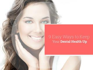 9 Easy Ways to Keep Your Dental Health Up