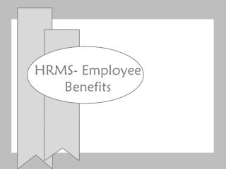 HRMS-Employee Benefits