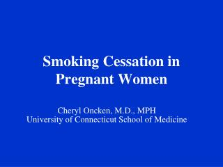 Smoking Cessation in Pregnant Women