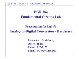 Instructor: Paul Gordy Office: H-115 Phone: 822-7175 Email: PGordy@tcc.edu