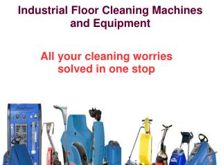 Buy or hire best industrial floor cleaning machines and equipment online IN UK