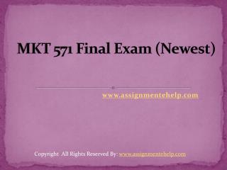 Mkt 571 Final Exam (Newest)