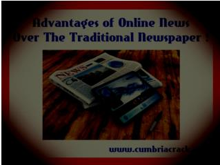 Advantages of Online News Over The Traditional Newspaper | CumbriaCrack