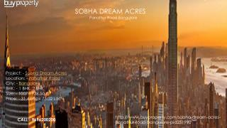 Sobha Dream Acres in Panathur Road, Bangalore - BuyProperty