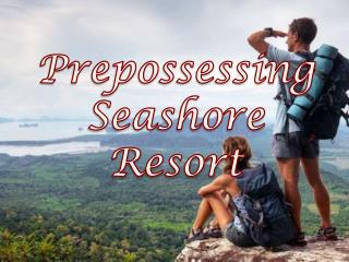 Prepossessing  seashore resort