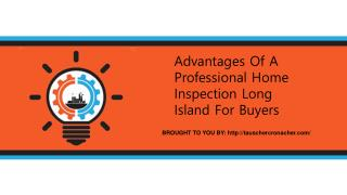 Advantages Of A Professional Home Inspection Long Island For Buyers
