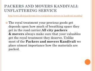 PACKERS AND MOVERS Kandivali: UNFLATTERING SERVICE