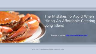 The Mistakes To Avoid When Hiring An Affordable Catering Long Island