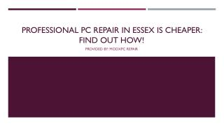 Professional PC Repair In Essex Is Cheaper.. Find Out How!