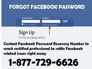 Presently You Can Eradicate Your Problems Online Via Facebook Password Reset 1-877-729-6626
