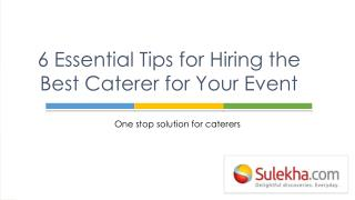 6 Essential Tips for choosing the Best Caterers Chennai