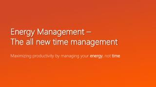 "Energy management"" leads to good health, positive outlook"