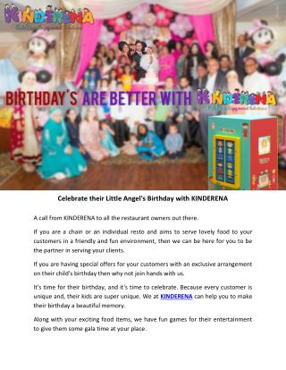 Celebrate their Little Angel's Birthday with KINDERENA