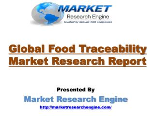 Global Food Traceability Market is Expected to Grow more than USD$ 14 Billion by 2020 - by Market Research Engine