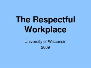 The Respectful Workplace
