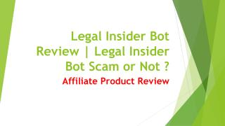 Legal Insider Bot Review | Legal Insider Bot Scam or Not ?