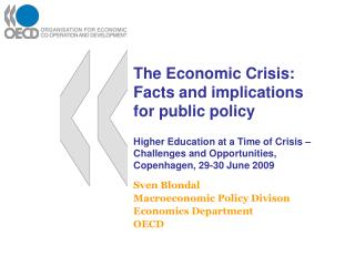 The Economic Crisis: Facts and implications for public policy  Higher Education at a Time of Crisis   Challenges and Opp