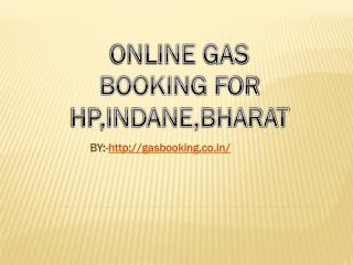 Online Gas Booking for HP, Bharat & Indane Gas for FREE!