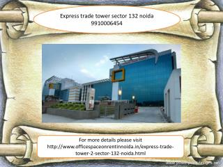 express trade tower sector 132 noida  9910006454