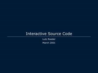 Interactive Source Code