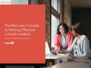 The Recruiters Guide to Writing Effective LinkedIn InMails