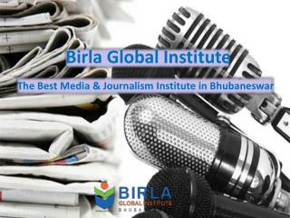 Birla Global Institute - The Best Media & Journalism Institute in Bhubaneswar