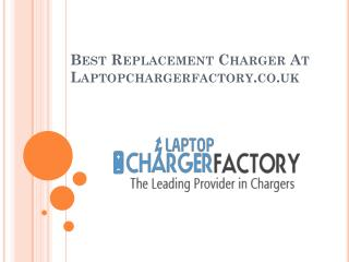 Best Replacement Charger At Laptopchargerfactory.co.uk