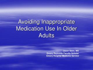 Avoiding Inappropriate Medication Use In Older Adults