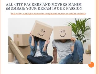 All city packers and movers Mahim (Mumbai): your dream is our passion