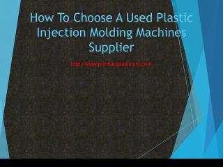How To Choose A Used Plastic Injection Molding Machines Supplier