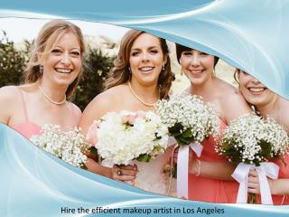Hire the efficient makeup artist in Los Angeles